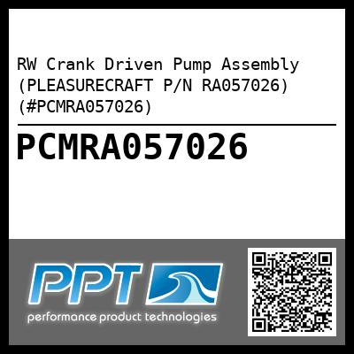 RW Crank Driven Pump Assembly (PLEASURECRAFT P/N RA057026) (#PCMRA057026)