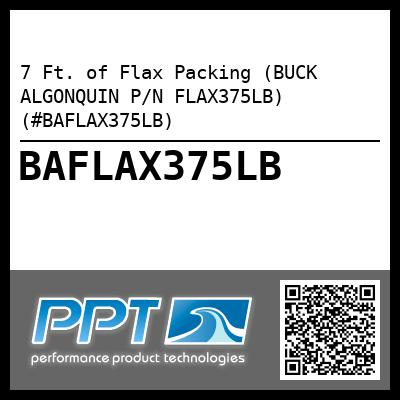 7 Ft. of Flax Packing (BUCK ALGONQUIN P/N FLAX375LB) (#BAFLAX375LB)