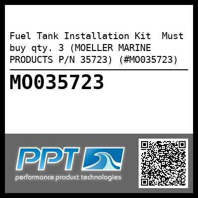 Fuel Tank Installation Kit  Must buy qty. 3 (MOELLER MARINE PRODUCTS P/N 35723) (#MO035723)