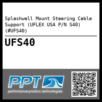 Splashwell Mount Steering Cable Support (UFLEX USA P/N S40) (#UFS40)