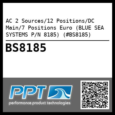 AC 2 Sources/12 Positions/DC Main/7 Positions Euro (BLUE SEA SYSTEMS P/N 8185) (#BS8185)