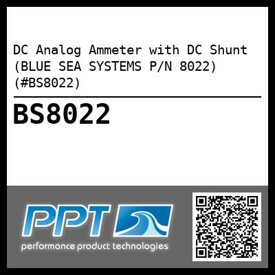 DC Analog Ammeter with DC Shunt (BLUE SEA SYSTEMS P/N 8022) (#BS8022)