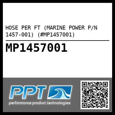 HOSE PER FT (MARINE POWER P/N 1457-001) (#MP1457001)