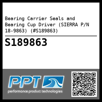 Bearing Carrier Seals and Bearing Cup Driver (SIERRA P/N 18-9863) (#S189863)