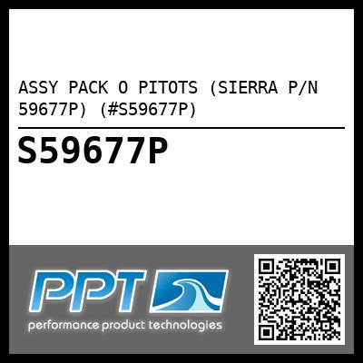ASSY PACK O PITOTS (SIERRA P/N 59677P) (#S59677P)