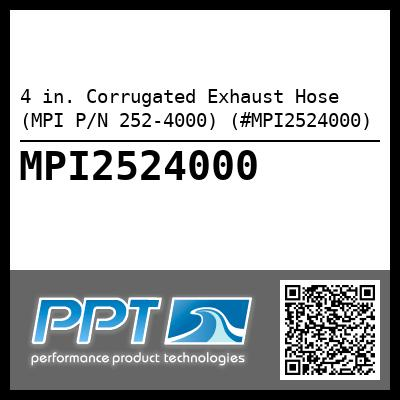 4 in. Corrugated Exhaust Hose (MPI P/N 252-4000) (#MPI2524000) - Click Here to See Product Details