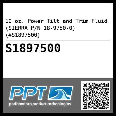 10 oz. Power Tilt and Trim Fluid (SIERRA P/N 18-9750-0) (#S1897500) - Click Here to See Product Details