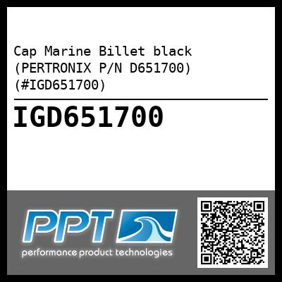 Cap Marine Billet black (PERTRONIX P/N D651700) (#IGD651700) - Click Here to See Product Details