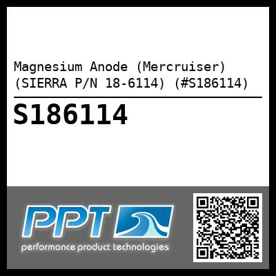Magnesium Anode (Mercruiser) (SIERRA P/N 18-6114) (#S186114) - Click Here to See Product Details