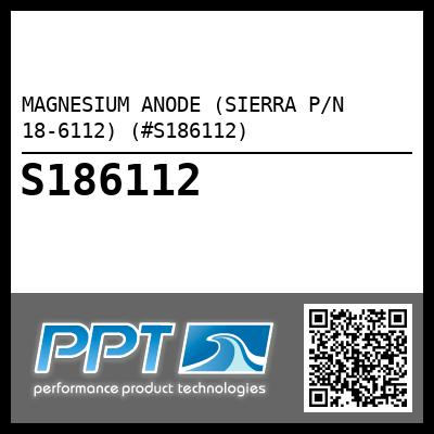 MAGNESIUM ANODE (SIERRA P/N 18-6112) (#S186112) - Click Here to See Product Details