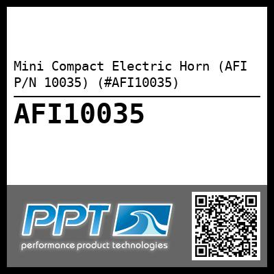 Mini Compact Electric Horn (AFI P/N 10035) (#AFI10035) - Click Here to See Product Details