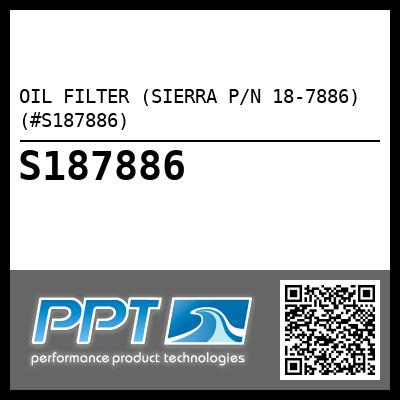OIL FILTER (SIERRA P/N 18-7886) (#S187886) - Click Here to See Product Details