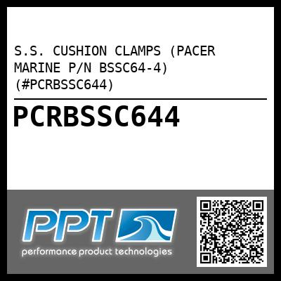 S.S. CUSHION CLAMPS (PACER MARINE P/N BSSC64-4) (#PCRBSSC644) - Click Here to See Product Details