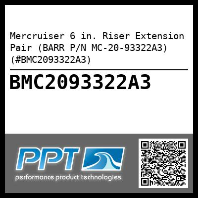 Mercruiser 6 in. Riser Extension Pair (BARR P/N MC-20-93322A3) (#BMC2093322A3) - Click Here to See Product Details