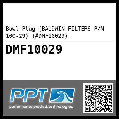 Bowl Plug (BALDWIN FILTERS P/N 100-29) (#DMF10029) - Click Here to See Product Details