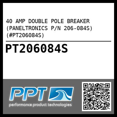 40 AMP DOUBLE POLE BREAKER (PANELTRONICS P/N 206-084S) (#PT206084S) - Click Here to See Product Details