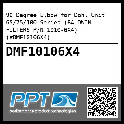 90 Degree Elbow for Dahl Unit 65/75/100 Series (BALDWIN FILTERS P/N 1010-6X4) (#DMF10106X4) - Click Here to See Product Details