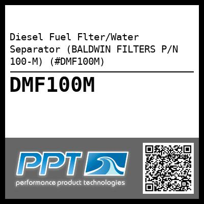 Diesel Fuel Flter/Water Separator (BALDWIN FILTERS P/N 100-M) (#DMF100M) - Click Here to See Product Details
