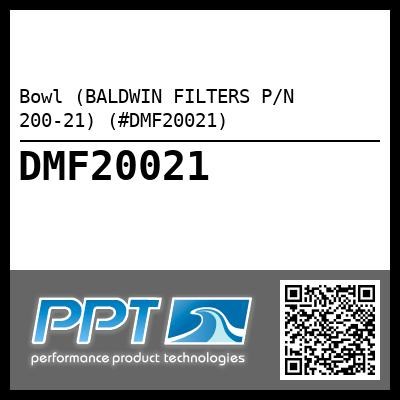 Bowl (BALDWIN FILTERS P/N 200-21) (#DMF20021) - Click Here to See Product Details