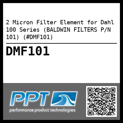2 Micron Filter Element for Dahl 100 Series (BALDWIN FILTERS P/N 101) (#DMF101) - Click Here to See Product Details