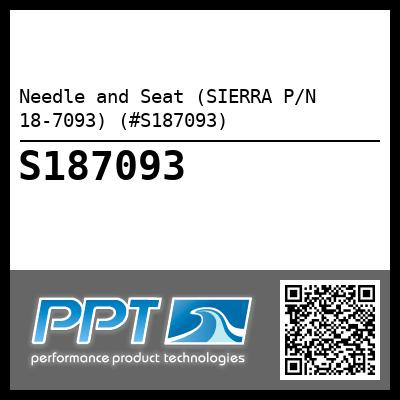Needle and Seat (SIERRA P/N 18-7093) (#S187093) - Click Here to See Product Details