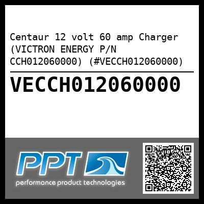Centaur 12 volt 60 amp Charger (VICTRON ENERGY P/N CCH012060000) (#VECCH012060000) - Click Here to See Product Details