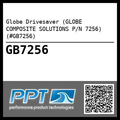 Globe Drivesaver (GLOBE COMPOSITE SOLUTIONS P/N 7256) (#GB7256) - Click Here to See Product Details