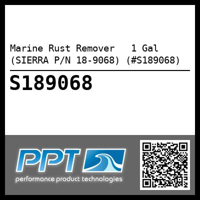 Marine Rust Remover   1 Gal (SIERRA P/N 18-9068) (#S189068) - Click Here to See Product Details