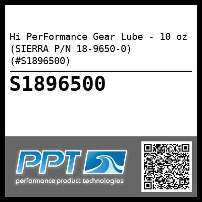 Hi PerFormance Gear Lube - 10 oz (SIERRA P/N 18-9650-0) (#S1896500) - Click Here to See Product Details