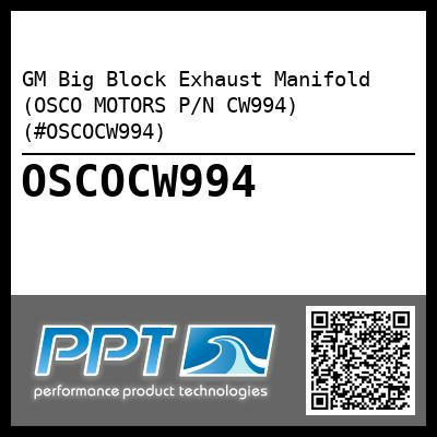 GM Big Block Exhaust Manifold (OSCO MOTORS P/N CW994) (#OSCOCW994) - Click Here to See Product Details