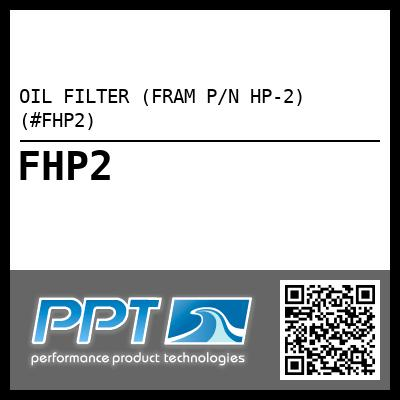 OIL FILTER (FRAM P/N HP-2) (#FHP2) - Click Here to See Product Details
