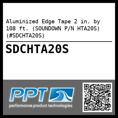 Aluminized Edge Tape 2 in. by 108 ft. (SOUNDOWN P/N HTA20S) (#SDCHTA20S) - Click Here to See Product Details