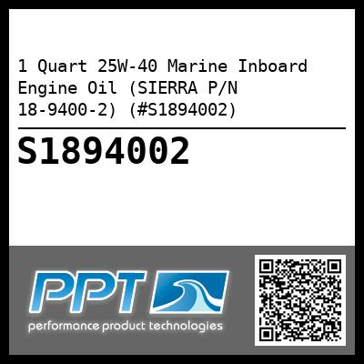 1 Quart 25W-40 Marine Inboard Engine Oil (SIERRA P/N 18-9400-2) (#S1894002) - Click Here to See Product Details