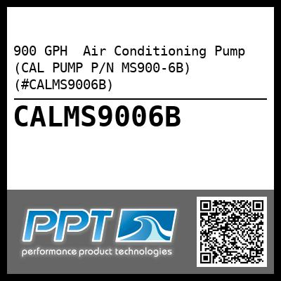 900 GPH  Air Conditioning Pump (CAL PUMP P/N MS900-6B) (#CALMS9006B) - Click Here to See Product Details