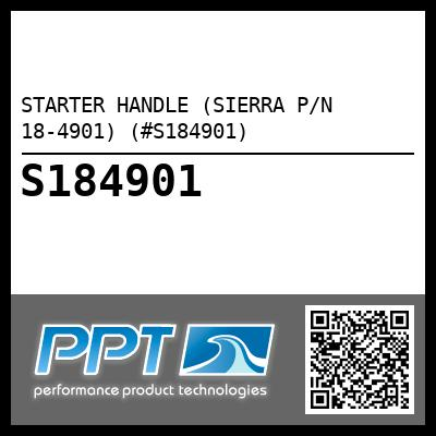STARTER HANDLE (SIERRA P/N 18-4901) (#S184901) - Click Here to See Product Details