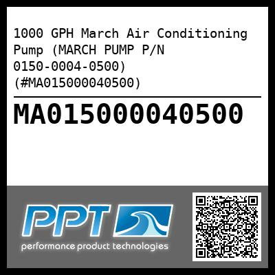 1000 GPH March Air Conditioning Pump (MARCH PUMP P/N 0150-0004-0500) (#MA015000040500) - Click Here to See Product Details