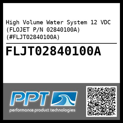 High Volume Water System 12 VDC (FLOJET P/N 02840100A) (#FLJT02840100A) - Click Here to See Product Details