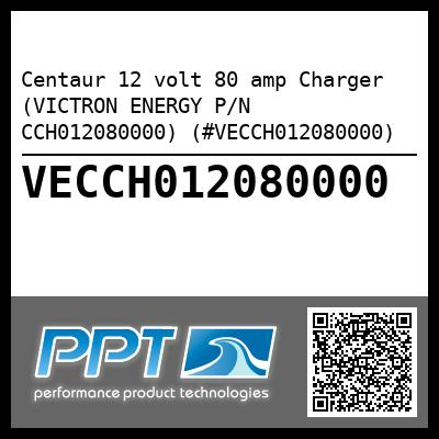 Centaur 12 volt 80 amp Charger (VICTRON ENERGY P/N CCH012080000) (#VECCH012080000) - Click Here to See Product Details
