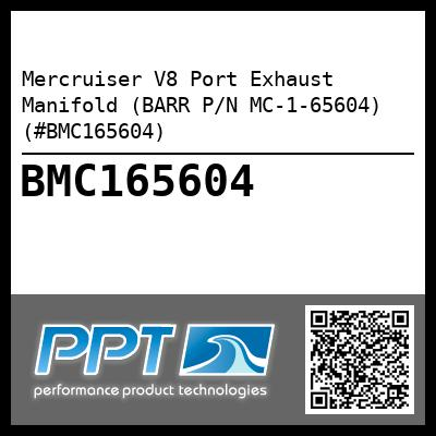 Mercruiser V8 Port Exhaust Manifold (BARR P/N MC-1-65604) (#BMC165604) - Click Here to See Product Details