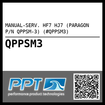 MANUAL-SERV. HF7 HJ7 (PARAGON P/N QPPSM-3) (#QPPSM3) - Click Here to See Product Details