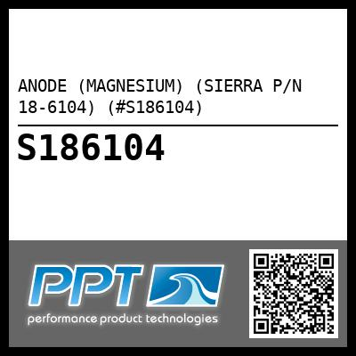 ANODE (MAGNESIUM) (SIERRA P/N 18-6104) (#S186104) - Click Here to See Product Details