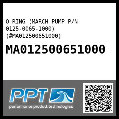 O-RING (MARCH PUMP P/N 0125-0065-1000) (#MA012500651000) - Click Here to See Product Details