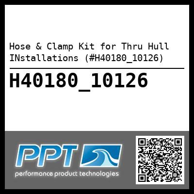 Hose & Clamp Kit for Thru Hull INstallations - #H40180_10126
