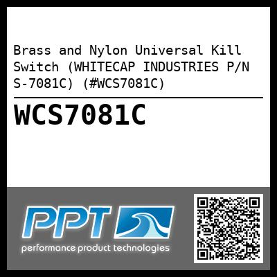 Brass and Nylon Universal Kill Switch (WHITECAP INDUSTRIES P/N S-7081C) (#WCS7081C) - Click Here to See Product Details