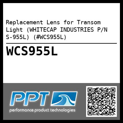 Replacement Lens for Transom Light (WHITECAP INDUSTRIES P/N S-955L) (#WCS955L) - Click Here to See Product Details