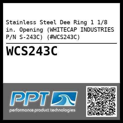 Stainless Steel Dee Ring 1 1/8 in. Opening (WHITECAP INDUSTRIES P/N S-243C) (#WCS243C) - Click Here to See Product Details