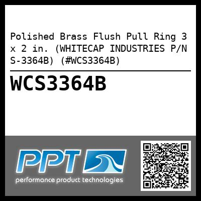Polished Brass Flush Pull Ring 3 x 2 in. (WHITECAP INDUSTRIES P/N S-3364B) (#WCS3364B)