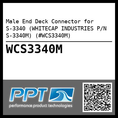 Male End Deck Connector for S-3340 (WHITECAP INDUSTRIES P/N S-3340M) (#WCS3340M)