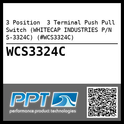 3 Position  3 Terminal Push Pull Switch (WHITECAP INDUSTRIES P/N S-3324C) (#WCS3324C)