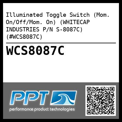 Illuminated Toggle Switch (Mom. On/Off/Mom. On) (WHITECAP INDUSTRIES P/N S-8087C) (#WCS8087C)